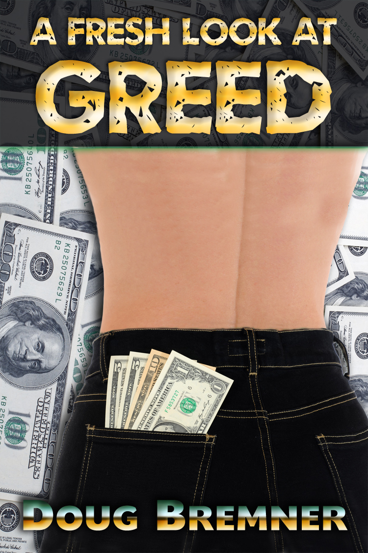 A FRESH LOOK AT GREED