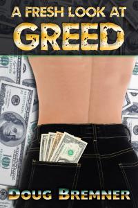 A Fresh Look at Greed